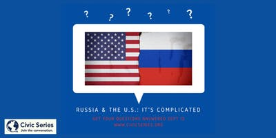 Russia & the U.S.: It's Complicated